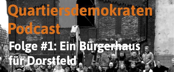 Quartiersdemokraten-Podcast #1: Ein Bürgerhaus für Dorstfeld