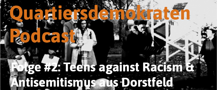 Quartiersdemokraten-Podcast #2: Teens against Racism & Antisemitism